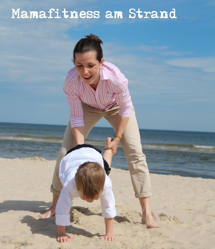 Mamafitness, gern auch mal am Strand... Macht definitiv jünger!