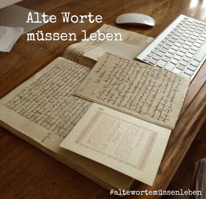 Alte Worte müssen leben, #altewortemüssenleben: Tagebuch schreiben 1921 und Bloggen 2013