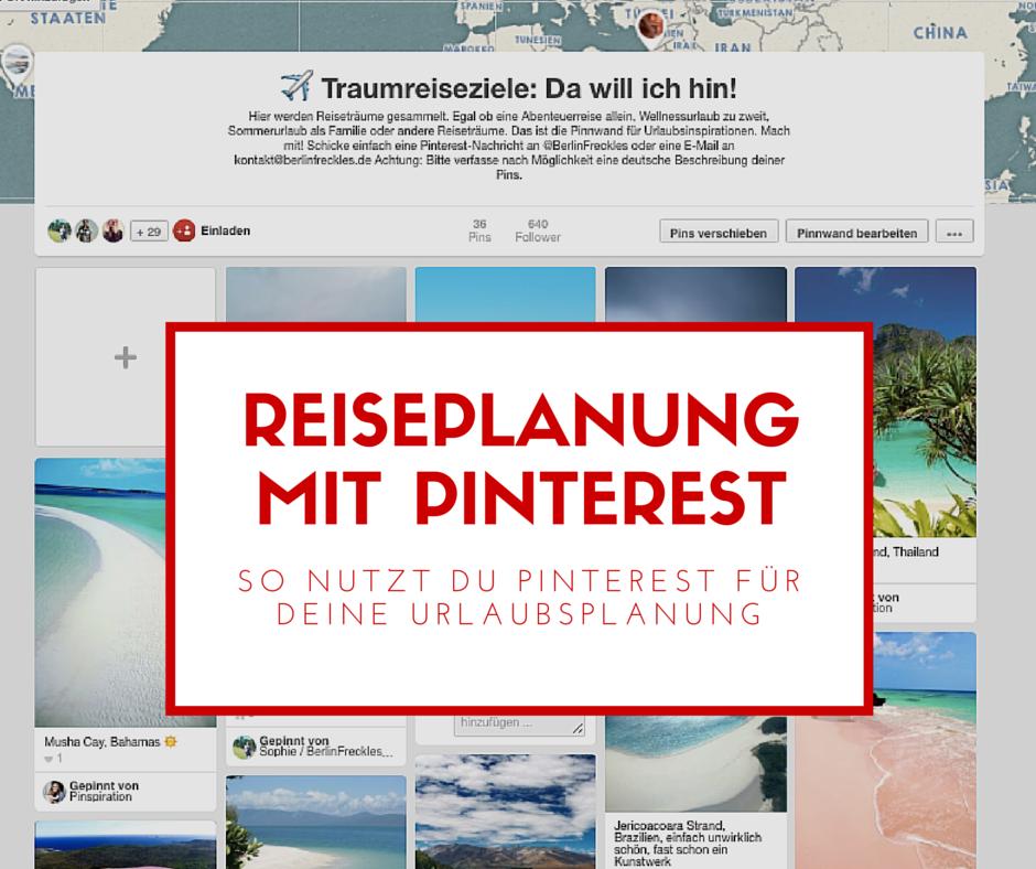 Reiseplanung mit Pinterest: Tipps und Tricks für Urlaubsplanung in seiner schönsten Form